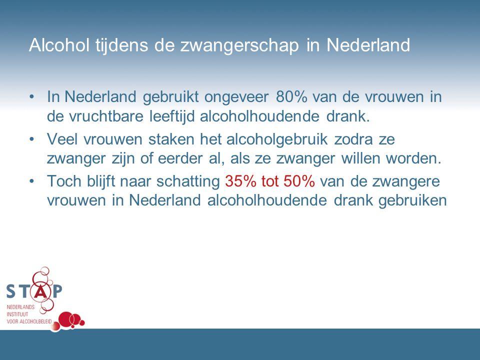Alcohol tijdens de zwangerschap in Nederland In Nederland gebruikt ongeveer 80% van de vrouwen in de vruchtbare leeftijd alcoholhoudende drank. Veel v