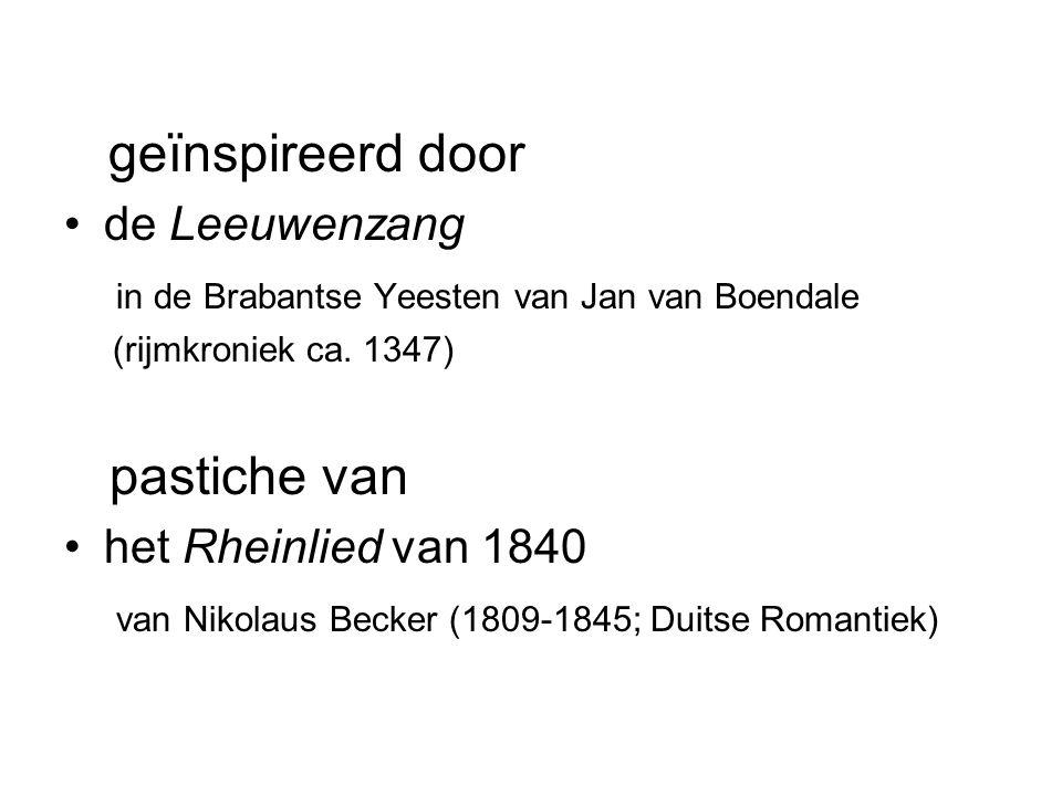 geïnspireerd door de Leeuwenzang in de Brabantse Yeesten van Jan van Boendale (rijmkroniek ca. 1347) pastiche van het Rheinlied van 1840 van Nikolaus