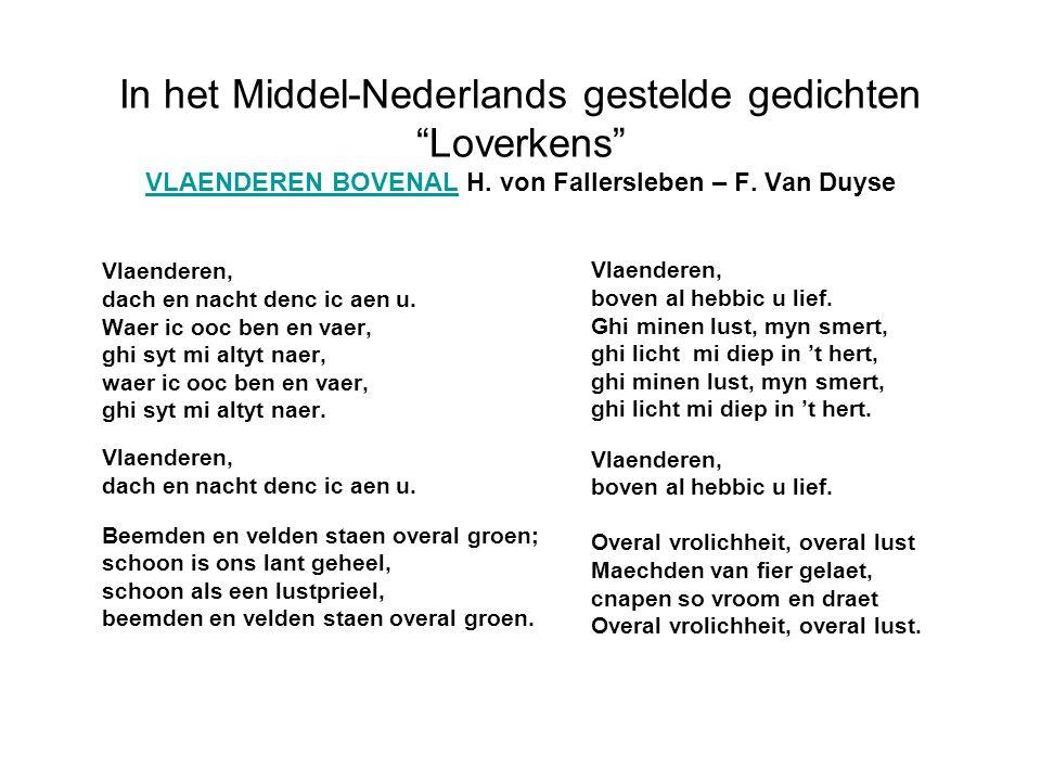 "In het Middel-Nederlands gestelde gedichten ""Loverkens"" VLAENDEREN BOVENAL H. von Fallersleben – F. Van Duyse VLAENDEREN BOVENAL Vlaenderen, dach en n"