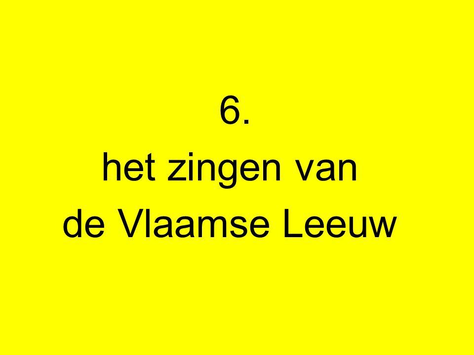 6. het zingen van de Vlaamse Leeuw