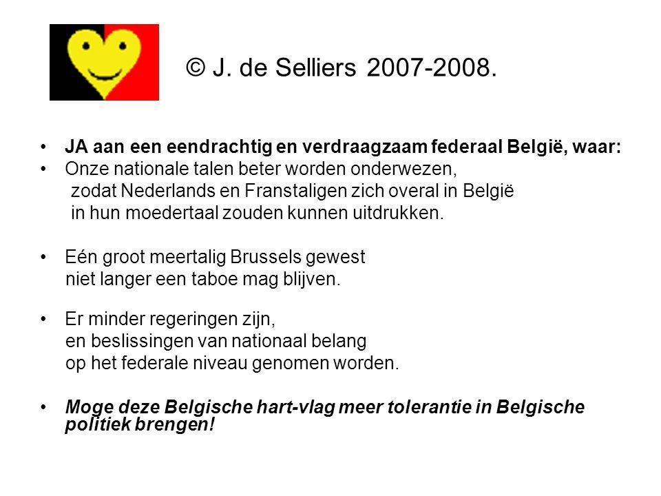 JA aan een eendrachtig en verdraagzaam federaal België, waar: Onze nationale talen beter worden onderwezen, zodat Nederlands en Franstaligen zich over