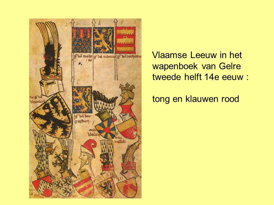 in de heraldiek van de 14 e eeuw met rode klauwen en tong in België officieel voor de : - Nederlandstalige Cultuurgemeenschap vanaf 1973 - Vlaamse Gemeenschap vanaf 1985