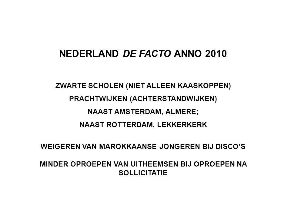 NEDERLAND DE FACTO ANNO 2010 ZWARTE SCHOLEN (NIET ALLEEN KAASKOPPEN) PRACHTWIJKEN (ACHTERSTANDWIJKEN) NAAST AMSTERDAM, ALMERE; NAAST ROTTERDAM, LEKKER