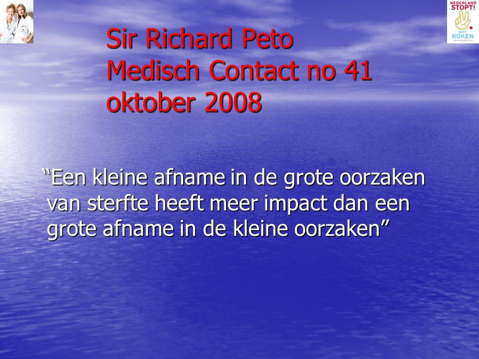 """Sir Richard Peto Medisch Contact no 41 oktober 2008 """"Een kleine afname in de grote oorzaken van sterfte heeft meer impact dan een grote afname in de k"""