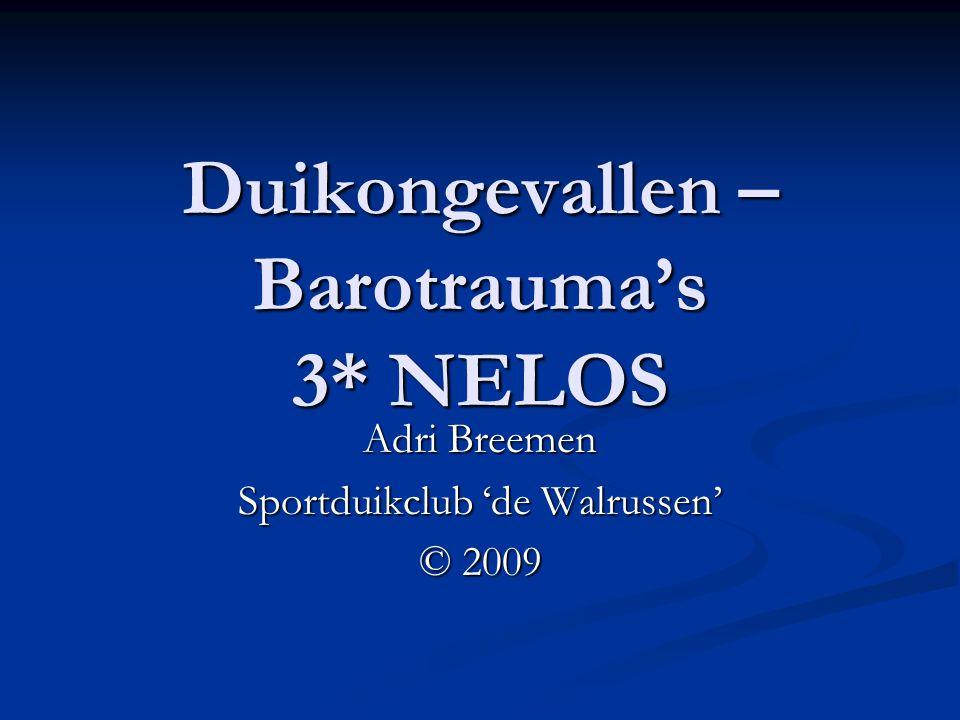 Duikongevallen – Barotrauma's 3* NELOS Adri Breemen Sportduikclub 'de Walrussen' © 2009
