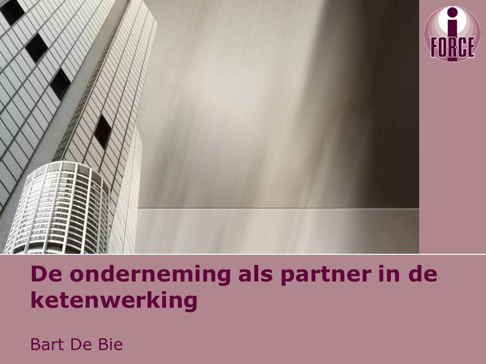 De onderneming als partner in de ketenwerking Bart De Bie