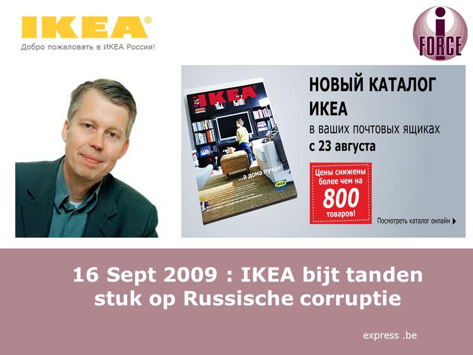 16 Sept 2009 : IKEA bijt tanden stuk op Russische corruptie express.be