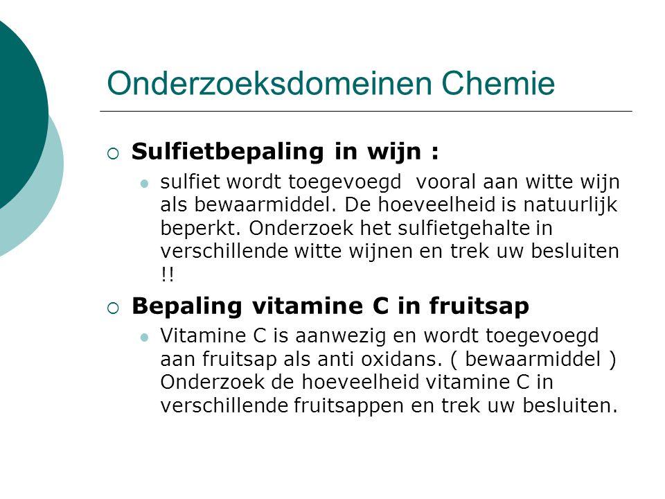 Onderzoeksdomeinen Chemie  Sulfietbepaling in wijn : sulfiet wordt toegevoegd vooral aan witte wijn als bewaarmiddel. De hoeveelheid is natuurlijk be