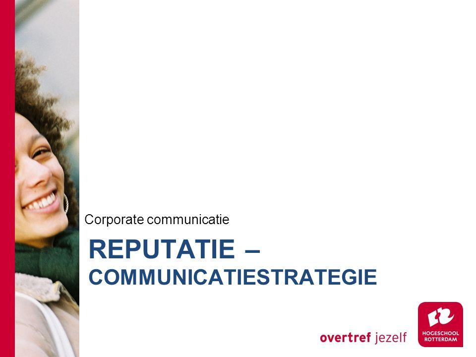 REPUTATIE – COMMUNICATIESTRATEGIE Corporate communicatie