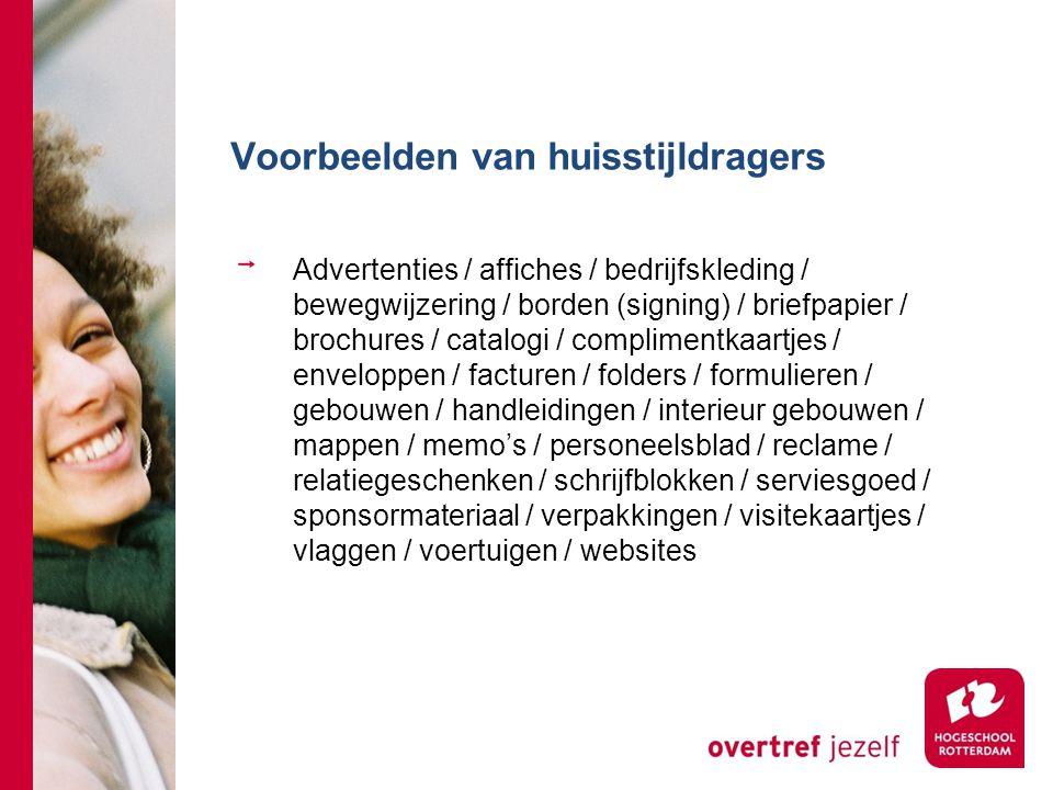 Voorbeelden van huisstijldragers Advertenties / affiches / bedrijfskleding / bewegwijzering / borden (signing) / briefpapier / brochures / catalogi /