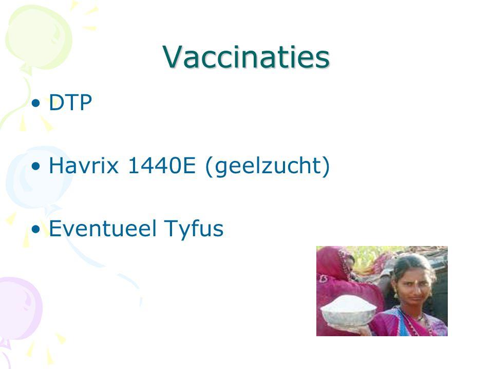 Vaccinaties DTP Havrix 1440E (geelzucht) Eventueel Tyfus