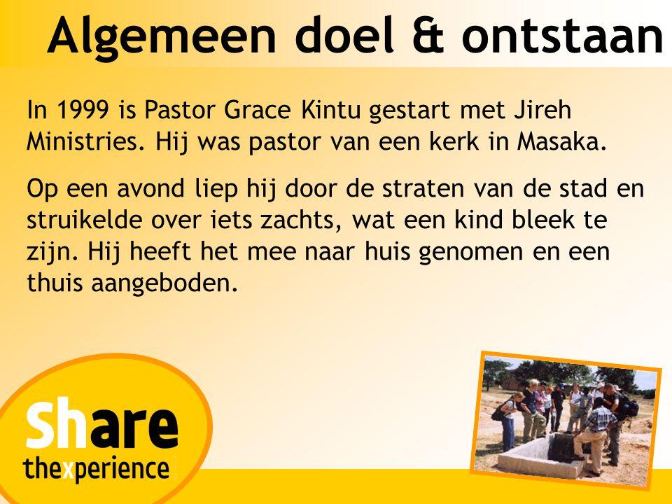 Algemeen doel & ontstaan In 1999 is Pastor Grace Kintu gestart met Jireh Ministries. Hij was pastor van een kerk in Masaka. Op een avond liep hij door