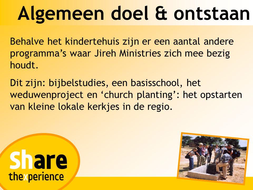 Algemeen doel & ontstaan Behalve het kindertehuis zijn er een aantal andere programma's waar Jireh Ministries zich mee bezig houdt. Dit zijn: bijbelst