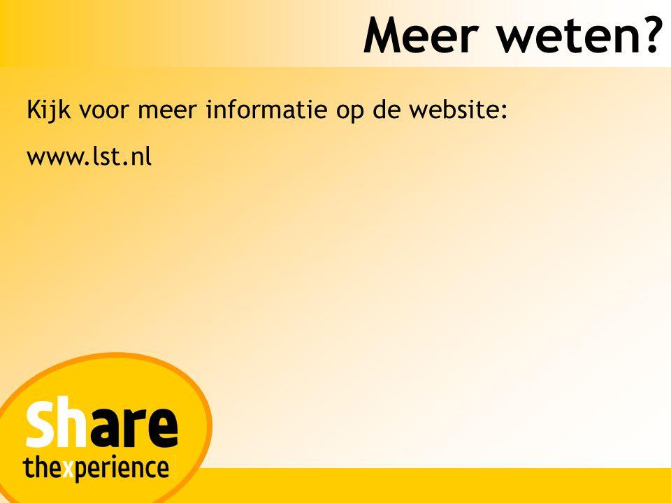 Meer weten Kijk voor meer informatie op de website: www.lst.nl