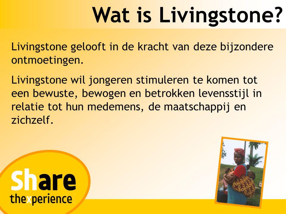 Wat is Livingstone? Livingstone gelooft in de kracht van deze bijzondere ontmoetingen. Livingstone wil jongeren stimuleren te komen tot een bewuste, b