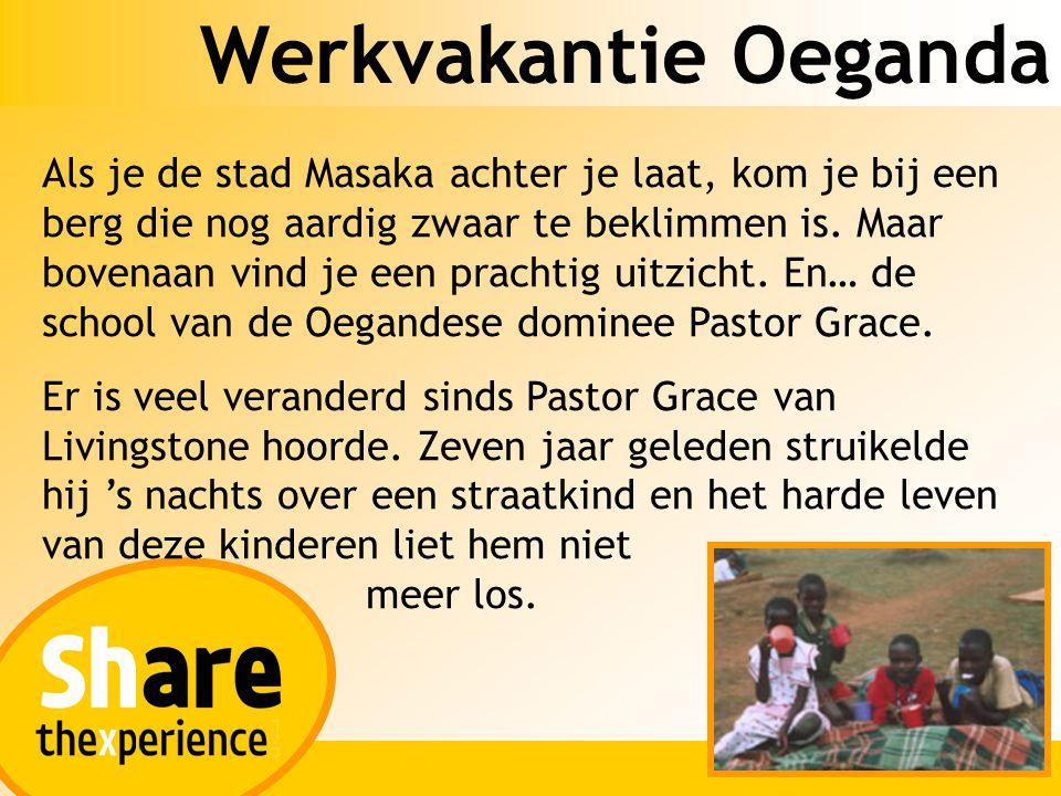 Werkvakantie Oeganda Met behulp van de Livingstone-teams heeft hij een school opgezet, maar ook familiehuisjes gebouwd om wezen en straatkinderen op te vangen.