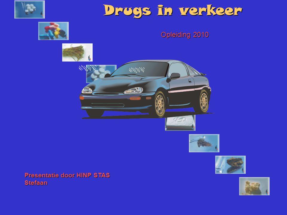 Opleiding 2010 Drugs in verkeer Presentatie door HINP STAS Stefaan