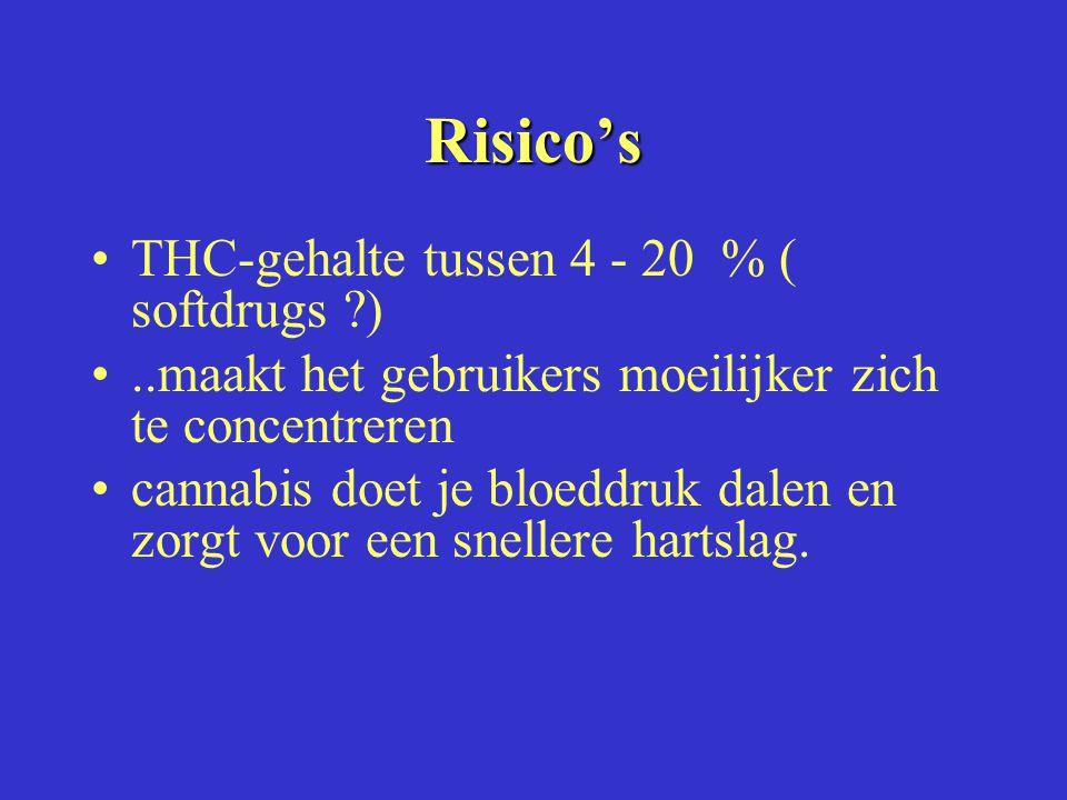 Risico's THC-gehalte tussen 4 - 20 % ( softdrugs ?)..maakt het gebruikers moeilijker zich te concentreren cannabis doet je bloeddruk dalen en zorgt voor een snellere hartslag.