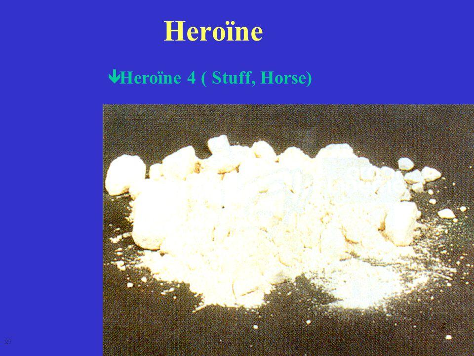 Heroïne  Heroïne 4 ( Stuff, Horse) 27