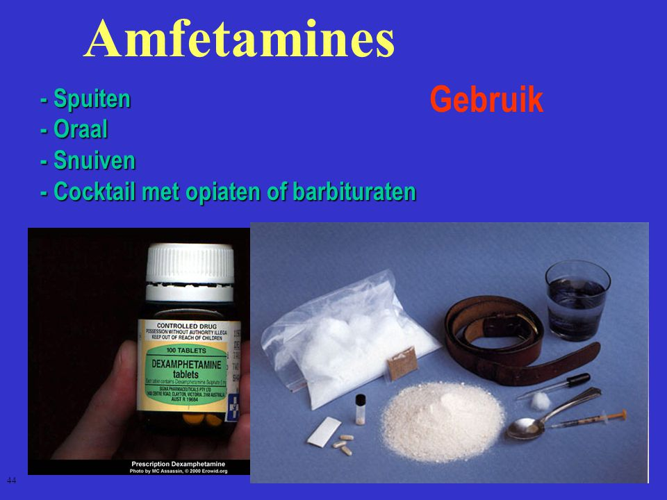 Amfetamines Gebruik - Spuiten - Oraal - Snuiven - Cocktail met opiaten of barbituraten 44
