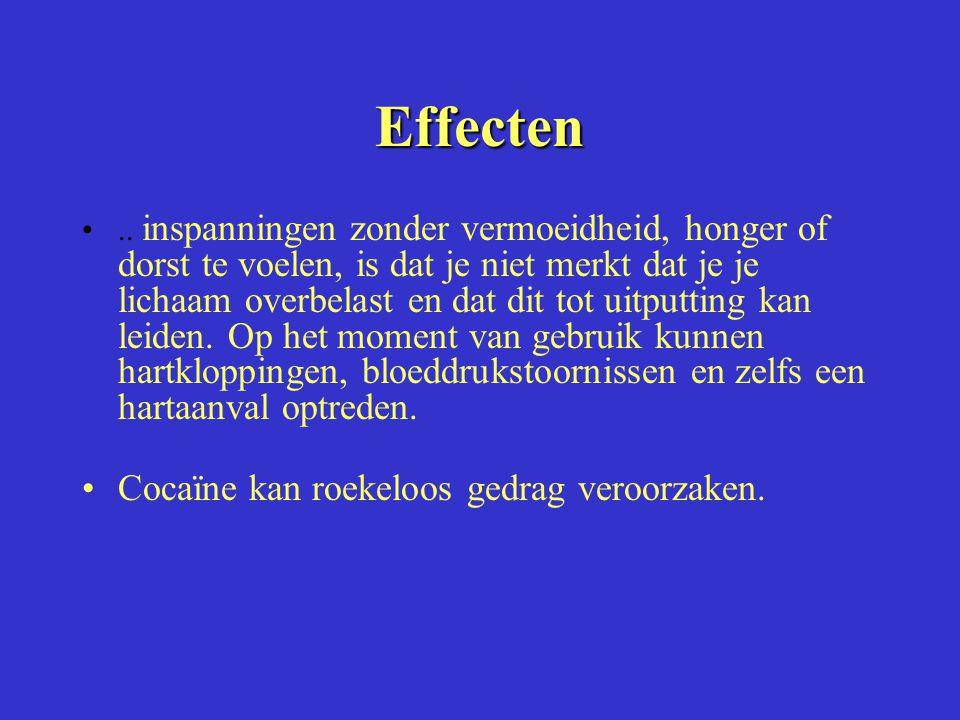 Effecten.. inspanningen zonder vermoeidheid, honger of dorst te voelen, is dat je niet merkt dat je je lichaam overbelast en dat dit tot uitputting ka