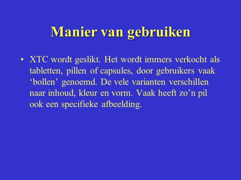 Manier van gebruiken XTC wordt geslikt. Het wordt immers verkocht als tabletten, pillen of capsules, door gebruikers vaak 'bollen' genoemd. De vele va
