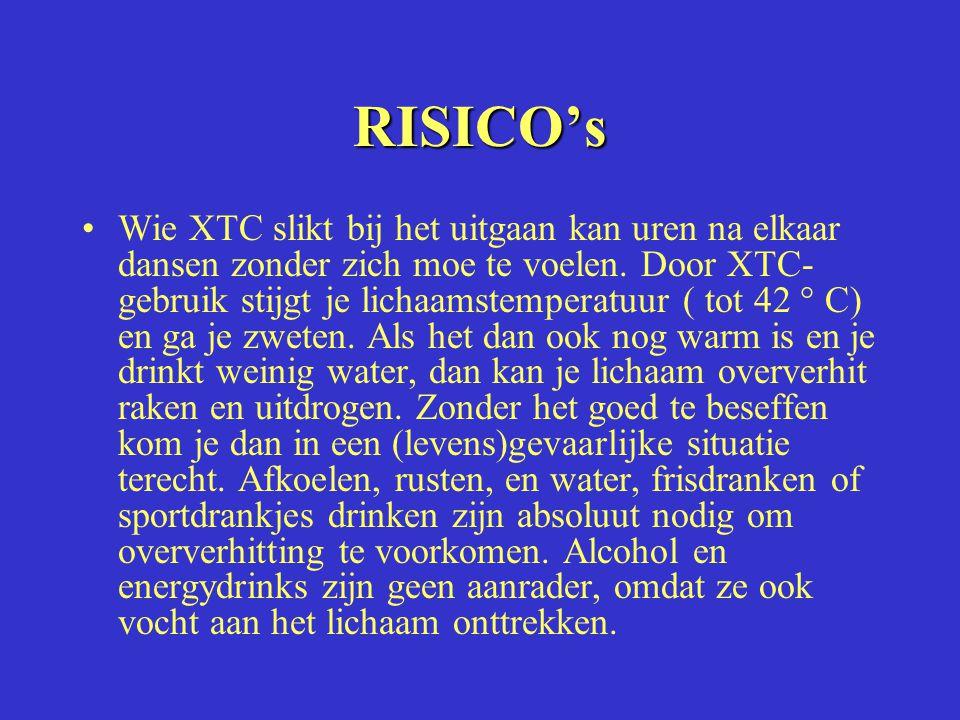 RISICO's Wie XTC slikt bij het uitgaan kan uren na elkaar dansen zonder zich moe te voelen. Door XTC- gebruik stijgt je lichaamstemperatuur ( tot 42 °