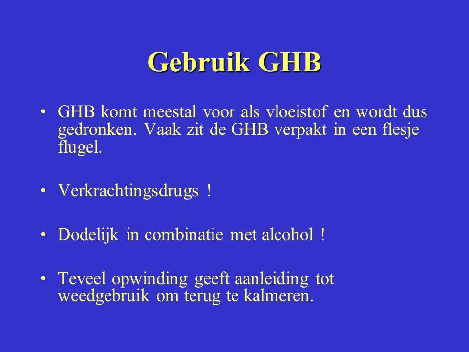 Gebruik GHB GHB komt meestal voor als vloeistof en wordt dus gedronken. Vaak zit de GHB verpakt in een flesje flugel. Verkrachtingsdrugs ! Dodelijk in