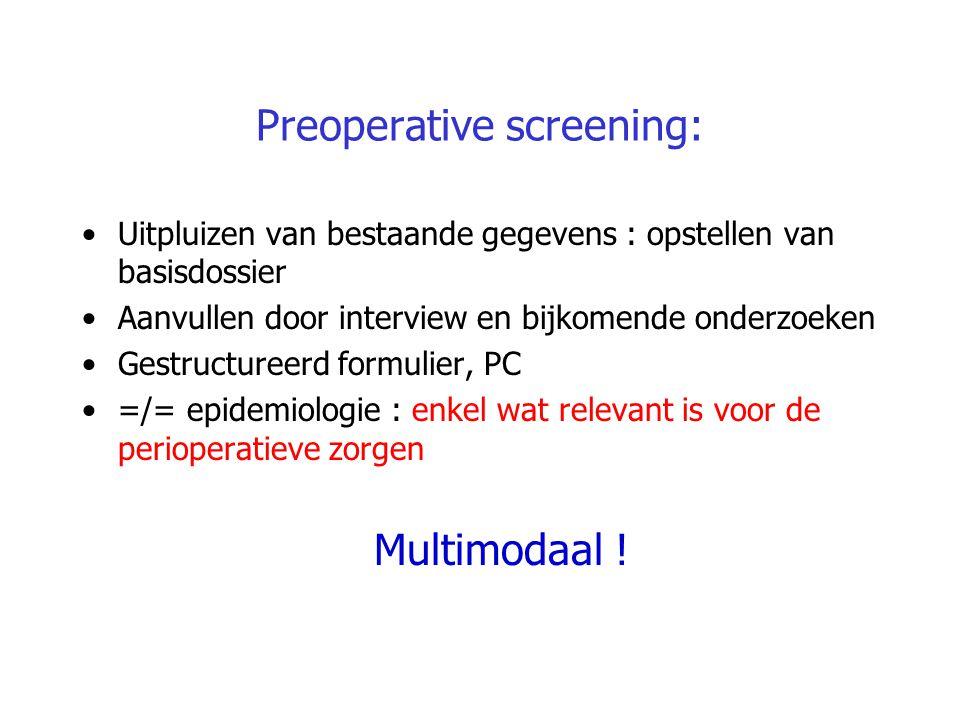 Preoperative screening: Uitpluizen van bestaande gegevens : opstellen van basisdossier Aanvullen door interview en bijkomende onderzoeken Gestructuree
