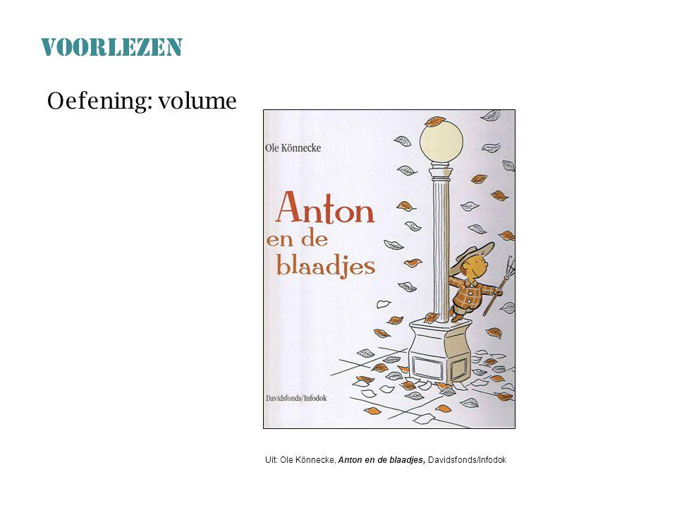 VOORLEZEN Oefening: volume Uit: Ole Könnecke, Anton en de blaadjes, Davidsfonds/Infodok