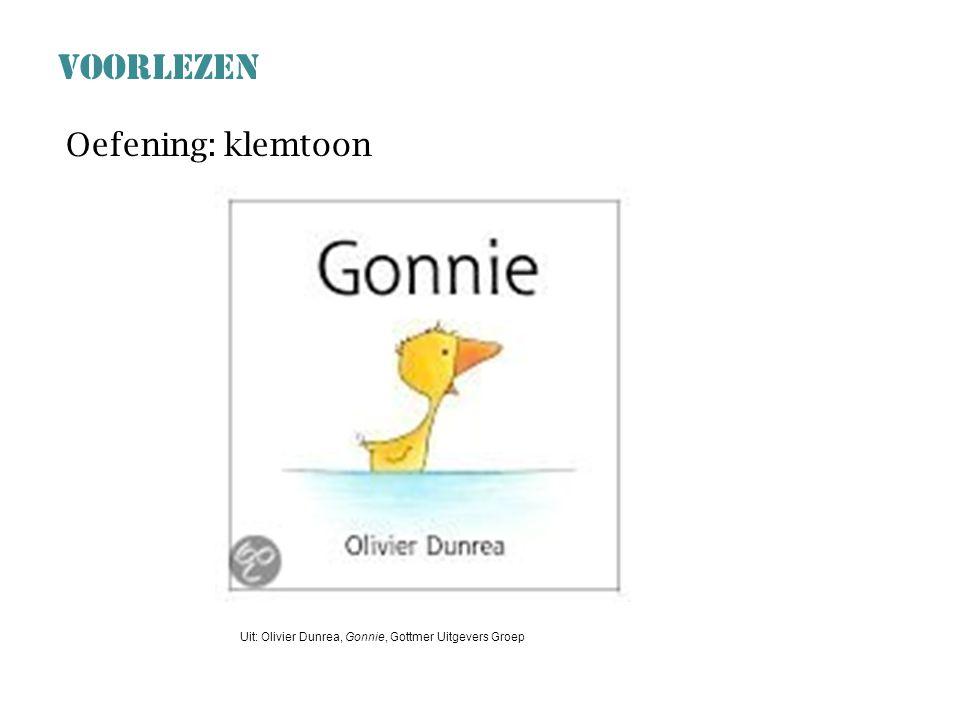 VOORLEZEN Oefening: klemtoon Uit: Olivier Dunrea, Gonnie, Gottmer Uitgevers Groep