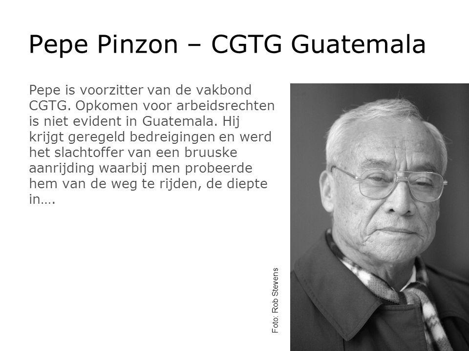 Pepe Pinzon – CGTG Guatemala Pepe is voorzitter van de vakbond CGTG.
