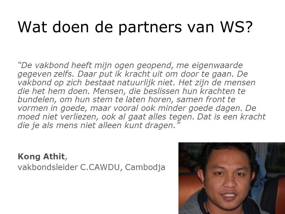 Wat doen de partners van WS. De vakbond heeft mijn ogen geopend, me eigenwaarde gegeven zelfs.