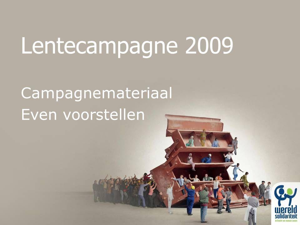 Lentecampagne 2009 Campagnemateriaal Even voorstellen