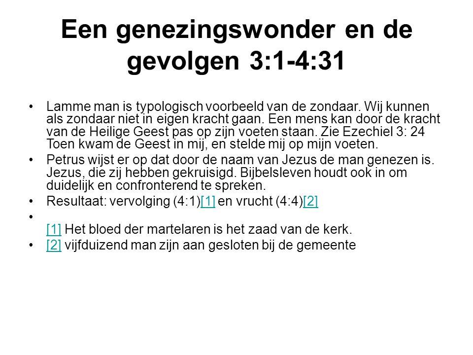 Een genezingswonder en de gevolgen 3:1-4:31 Lamme man is typologisch voorbeeld van de zondaar. Wij kunnen als zondaar niet in eigen kracht gaan. Een m