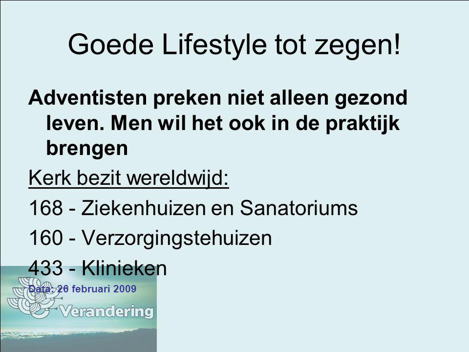 Goede Lifestyle tot zegen! Adventisten preken niet alleen gezond leven. Men wil het ook in de praktijk brengen Kerk bezit wereldwijd: 168 - Ziekenhuiz