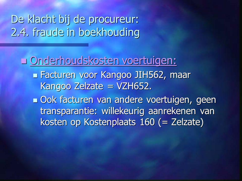 De klacht bij de procureur: 2.4. fraude in boekhouding Onderhoudskosten voertuigen: Onderhoudskosten voertuigen: Facturen voor Kangoo JIH562, maar Kan