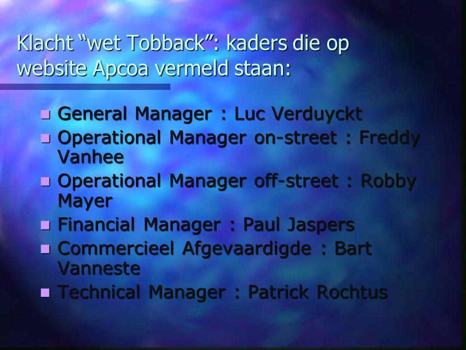 """Klacht """"wet Tobback"""": kaders die op website Apcoa vermeld staan: General Manager : Luc Verduyckt General Manager : Luc Verduyckt Operational Manager o"""