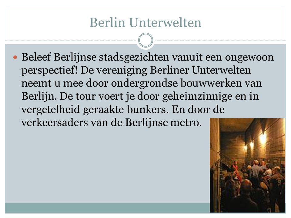 Berlin Unterwelten Beleef Berlijnse stadsgezichten vanuit een ongewoon perspectief! De vereniging Berliner Unterwelten neemt u mee door ondergrondse b