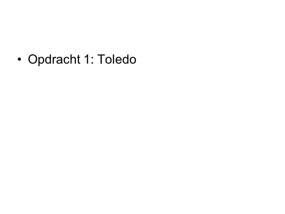 Opdracht 1: Toledo