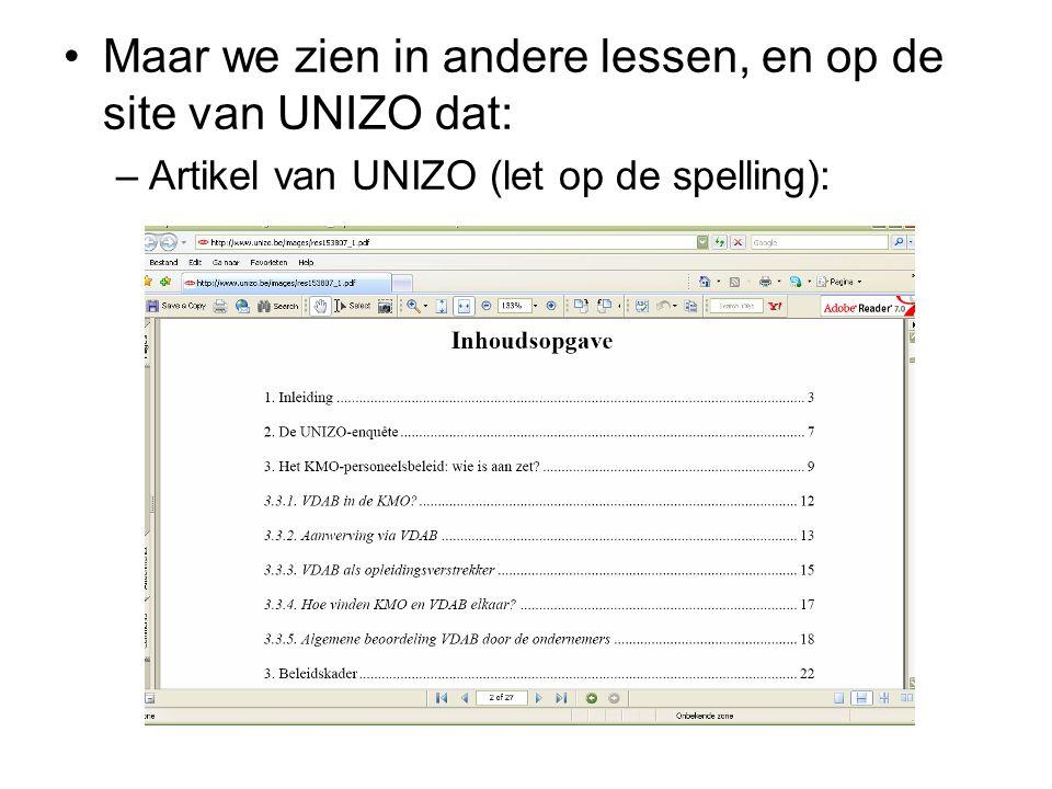 Maar we zien in andere lessen, en op de site van UNIZO dat: –Artikel van UNIZO (let op de spelling):