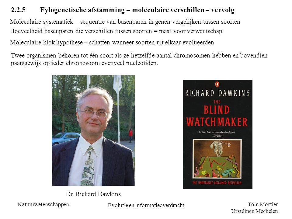 Tom Mortier Ursulinen Mechelen Natuurwetenschappen Evolutie en informatieoverdracht 2.2.5 Fylogenetische afstamming – moleculaire verschillen – vervol