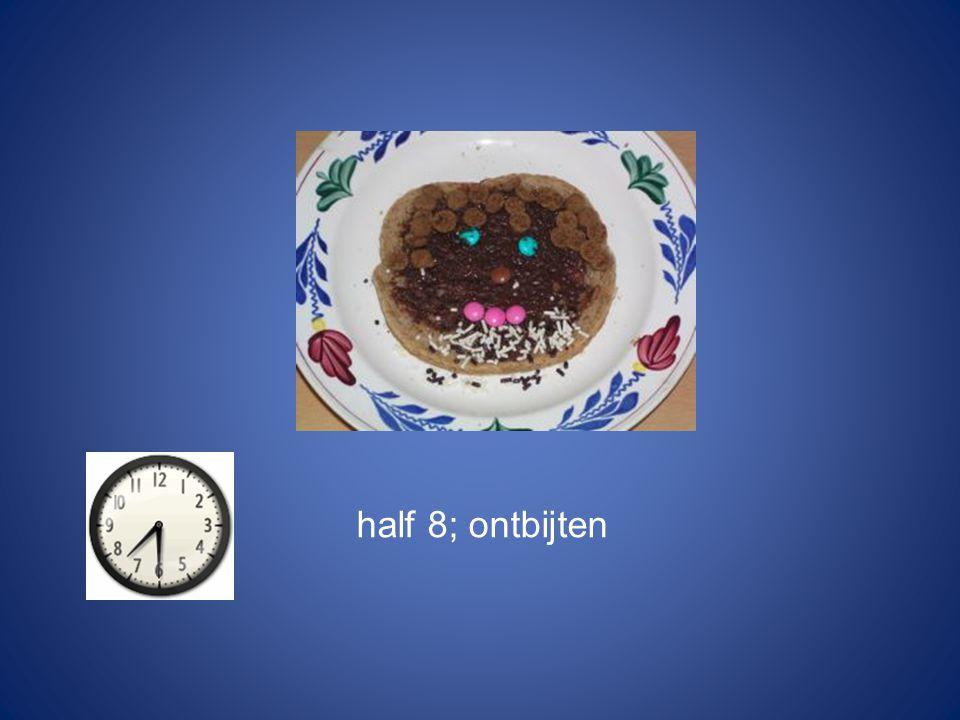 8 uur; tanden poetsen