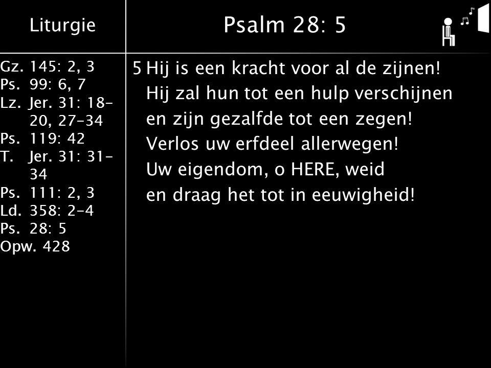 Liturgie Gz.145: 2, 3 Ps.99: 6, 7 Lz.Jer.31: 18- 20, 27-34 Ps.119: 42 T.Jer.