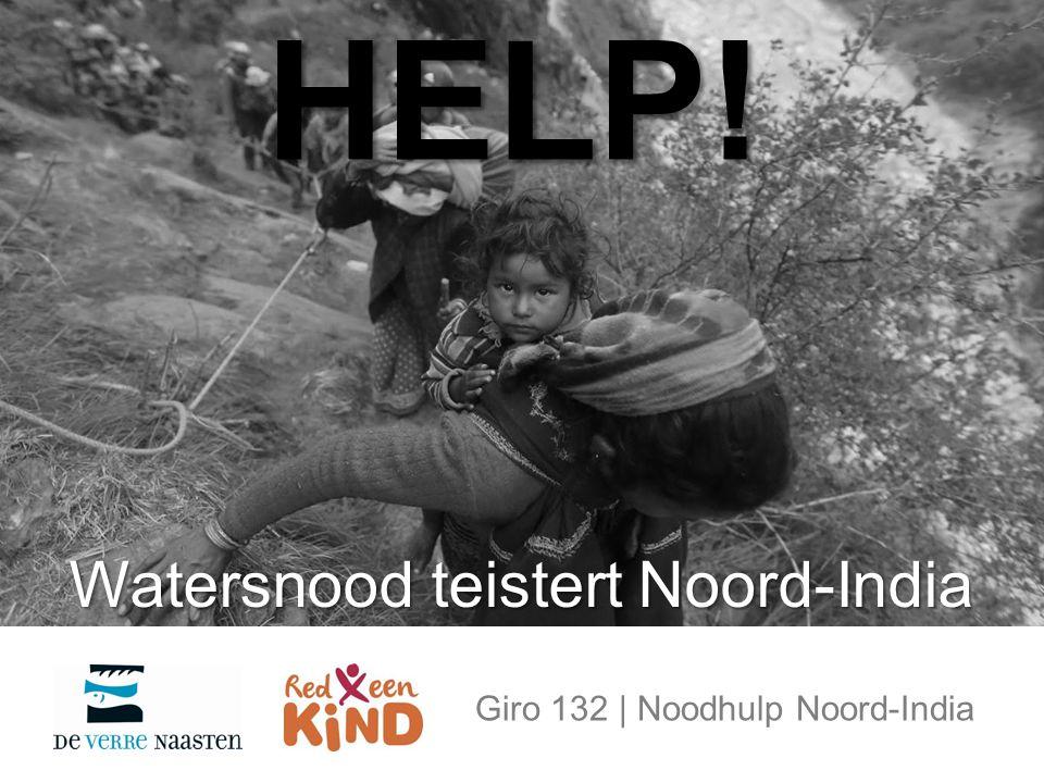 HELP! Watersnood teistert Noord-India Giro 132 | Noodhulp Noord-India
