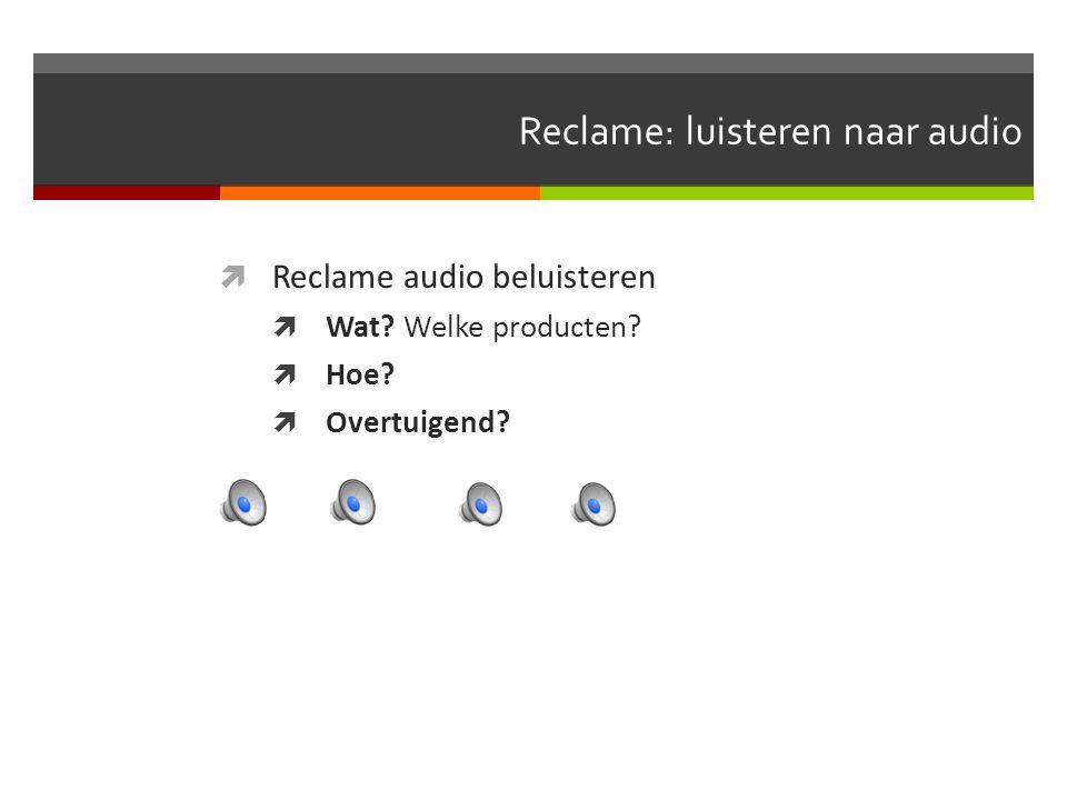Reclame: luisteren naar audio  Reclame audio beluisteren  Wat.