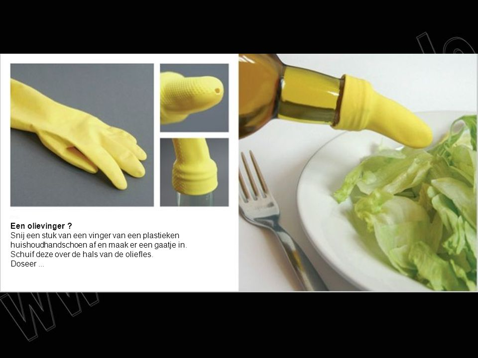 Een olievinger ? Snij een stuk van een vinger van een plastieken huishoudhandschoen af en maak er een gaatje in. Schuif deze over de hals van de olief