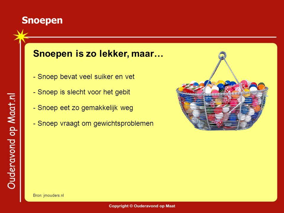 Snoepen Snoepen is zo lekker, maar… - Snoep bevat veel suiker en vet - Snoep eet zo gemakkelijk weg - Snoep is slecht voor het gebit - Snoep vraagt om