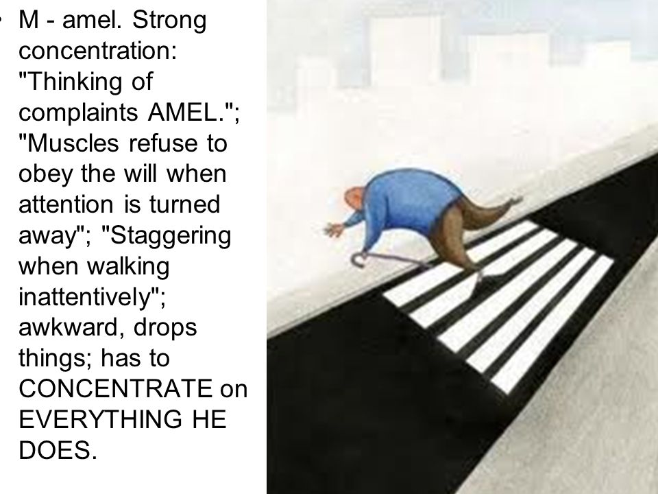 M - amel. Strong concentration: