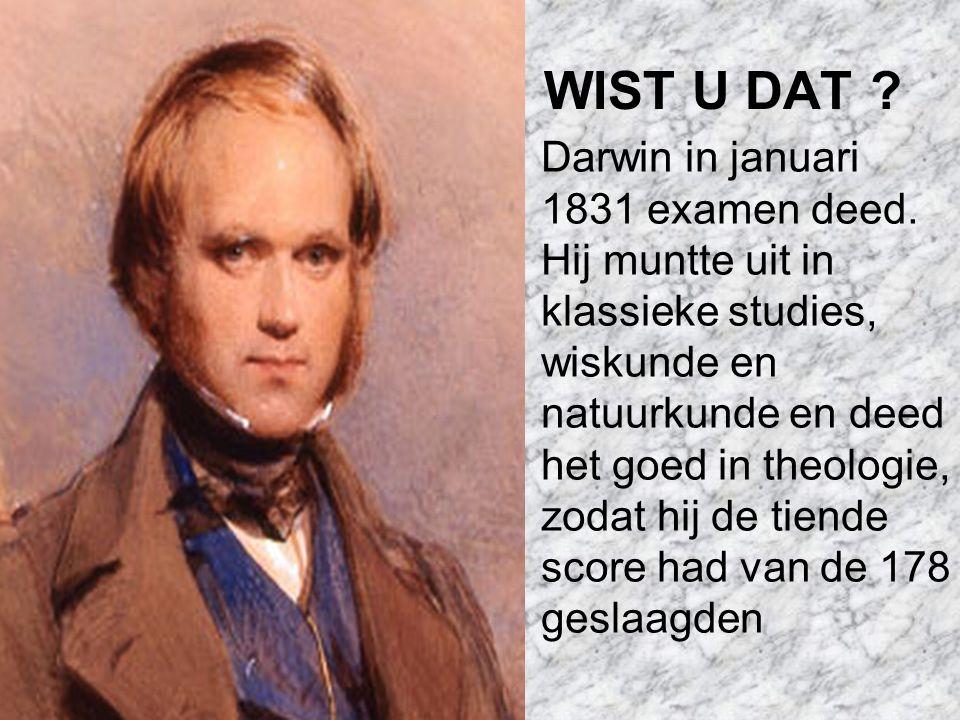 WIST U DAT .Darwin in januari 1831 examen deed.